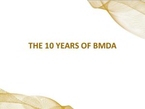 THE 10 YEARS OF BMDA
