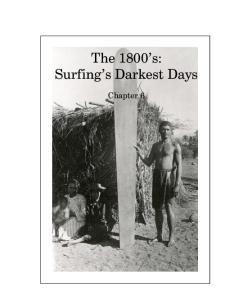 The 1800 s: Surfing s Darkest Days