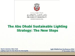 The Abu Dhabi Sustainable Lighting Strategy: The New Steps