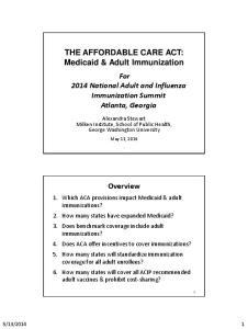 THE AFFORDABLE CARE ACT: Medicaid & Adult Immunization For 2014 National Adult and Influenza Immunization Summit Atlanta, Georgia