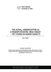 THE ALPHA 2C -ADRENOCEPTOR AS A NEUROPSYCHIATRIC DRUG TARGET PET STUDIES IN HUMAN SUBJECTS