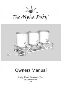 The Alpha Ruby. Owners Manual. Ruby Street Brewing, LLC. Fort Collins, Colorado USA