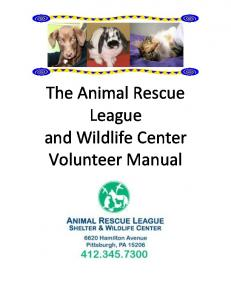The Animal Rescue League and Wildlife Center Volunteer Manual