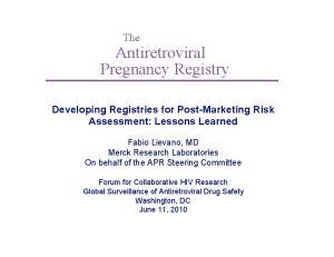 The Antiretroviral Pregnancy Registry