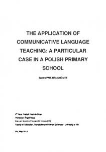 THE APPLICATION OF COMMUNICATIVE LANGUAGE TEACHING: A PARTICULAR CASE IN A POLISH PRIMARY SCHOOL