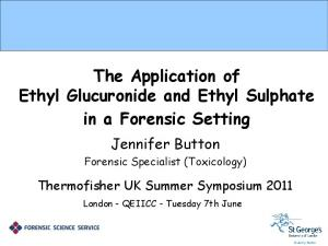The Application of Ethyl Glucuronide and Ethyl Sulphate in a Forensic Setting
