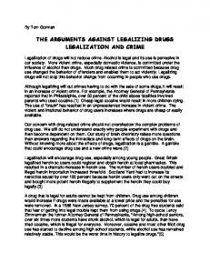 THE ARGUMENTS AGAINST LEGALIZING DRUGS LEGALIZATION AND CRIME