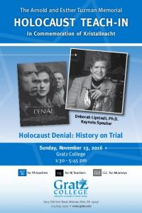 The Arnold and Esther Tuzman Memorial HOLOCAUST TEACH-IN. In Commemoration of Kristallnacht. Holocaust Denial: History on Trial