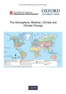 The Atmosphere, Weather, Climate and Climate Change 1. The Atmosphere, Weather, Climate and Climate Change