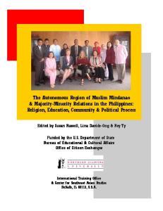 The Autonomous Region of Muslim Mindanao & Majority-Minority Relations in the Philippines: Religion, Education, Community & Political Process