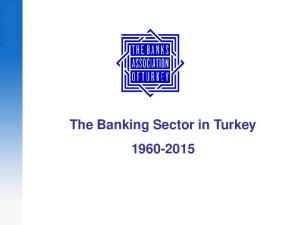 The Banking Sector in Turkey