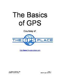 The Basics of GPS. Courtesy of:  The Basics of GPS (v 1.8) Page: The GPS Place