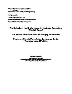 The Behavioral Health Workforce for the Aging Population: Who Will Serve? 4th Annual Behavioral Health and Aging Conference