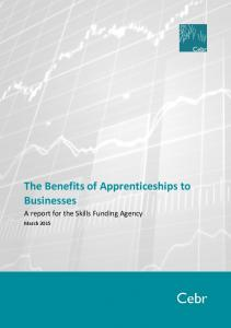 The Benefits of Apprenticeships to Businesses. A report for the Skills Funding Agency