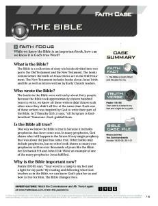 THE BIBLE. case summary. faith fact. truth verse. bible case file FAITH FOCUS. What is the Bible? Who wrote the Bible? Is the Bible all true?