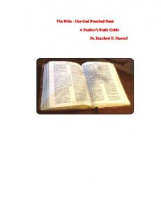 The Bible - Our God Breathed Book. A Student s Study Guide. Dr. Stanford E. Murrell