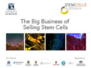 The Big Business of Selling Stem Cells ARC SPECIAL RESEARCH INITIATIVE ON STEM CELL SCIENCE