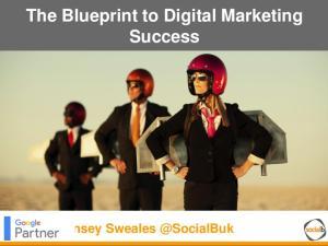 The Blueprint to Digital Marketing Success. Lynsey