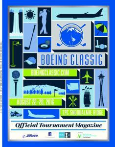 THE BOEING CLASSIC OFFICIAL TOURNAMENT MAGAZINE AUGUST 22-28, 2016 AUGUST 22 28, 2016 TPC SNOQUALMIE RIDGE. Off icial Tournament Magazine