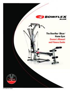 The Bowflex Blaze Home Gym Owner s Manual and Fitness Guide