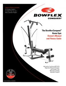The Bowflex Conquest Home Gym Owner s Manual and Fitness Guide