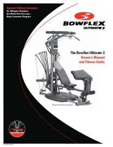 The Bowflex Ultimate 2 Owner s Manual and Fitness Guide