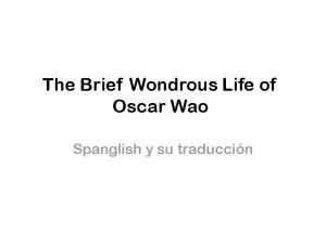 The Brief Wondrous Life of Oscar Wao. Spanglish y su traducción