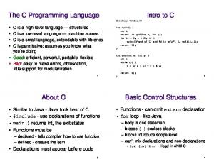 The C Programming Language #include  Intro to C. Basic Control Structures. About C