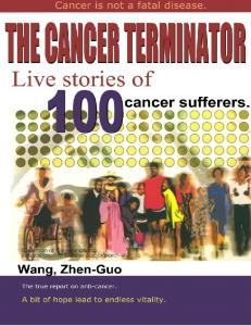 The Cancer Terminator Part II True-to-Life Stories of 100 Cancer Survivors