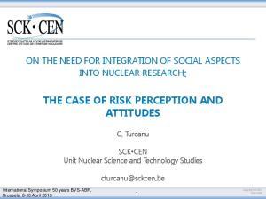 THE CASE OF RISK PERCEPTION AND ATTITUDES