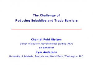 The Challenge of Reducing Subsidies and Trade Barriers