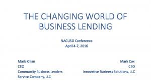 THE CHANGING WORLD OF BUSINESS LENDING