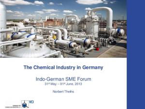 The Chemical Industry in Germany. Indo-German SME Forum 31 st May 01 st June, 2013
