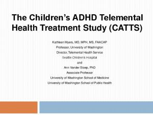 The Children s ADHD Telemental Health Treatment Study (CATTS)