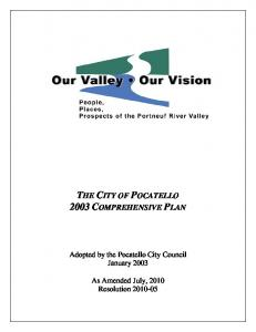 THE CITY OF POCATELLO 2003 COMPREHENSIVE PLAN. Adopted by the Pocatello City Council January As Amended July, 2010 Resolution