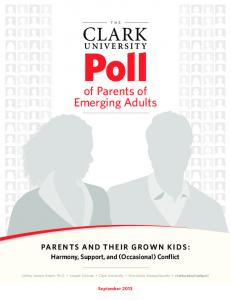 the CLARK poll UNIVERSITY of Parents of Emerging Adults Parents and their Grown Kids: