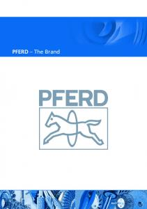 The Company PFERD. Tradition, Progress, Innovation. The PFERD. PFERD makes the Difference