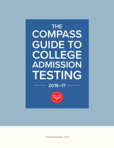 THE COMPASS GUIDE TO COLLEGE ADMISSION TESTING