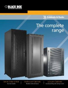 The complete range. Cabinets & Racks. Wallmount Cabinets. ucoustic Cabinets. Server, Data & Midi. Flexible, Solid and Secure