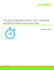 The Cost & Benefits of Short-Term Individual and Family Health Insurance Plans. September 2013