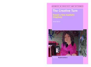 The Creative Turn. Toward a New Aesthetic. The Creative Turn. Anne Harris. Toward a New Aesthetic Imaginary. The Creative Turn