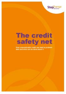 The credit safety net. How unsustainable credit can lead to problem debt and what can be done about it