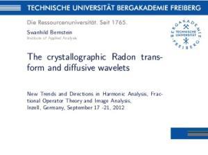 The crystallographic Radon transform and diffusive wavelets