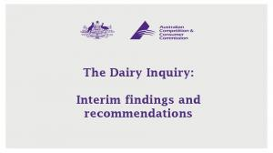The Dairy Inquiry: Interim findings and recommendations