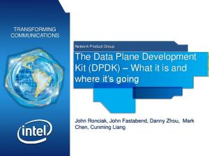 The Data Plane Development Kit (DPDK) What it is and where it s going