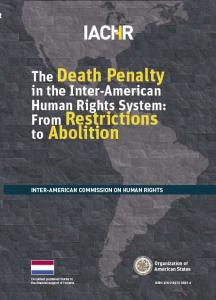 THE DEATH PENALTY IN THE INTER AMERICAN HUMAN RIGHTS SYSTEM : FROM RESTRICTIONS TO ABOLITION