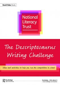 The Descriptosaurus Writing Challenge. Ideas and activities to help you run the competition in school