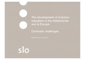 The development of inclusive education in the Netherlands and in Europe. Curricular challenges. Berthold van Leeuwen
