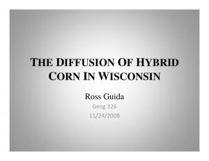 THE DIFFUSION OF HYBRID CORN IN WISCONSIN