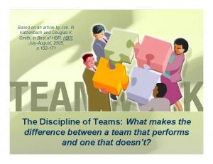 The Discipline of Teams: What makes the difference between a team that performs and one that doesn t?